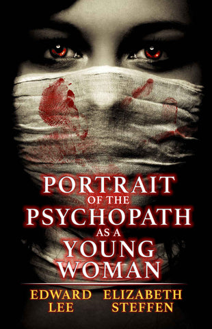 Portrait of the Psychopath as a Young Woman by Edward Lee Trade Paperback