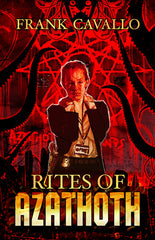 Rites of Azathoth by Frank Cavallo  (Hardcover)