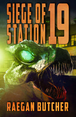 Siege of Station 19 by Raegan Butcher