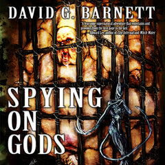 Spying on Gods by David G. Barnett  (Audiobook)