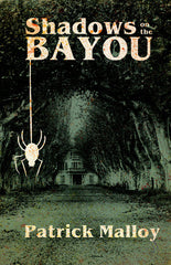 Shadows on the Bayou by Patrick Malloy (Hardcover)