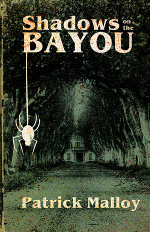 Shadows on the Bayou by Patrick Malloy (Trade Paperback)