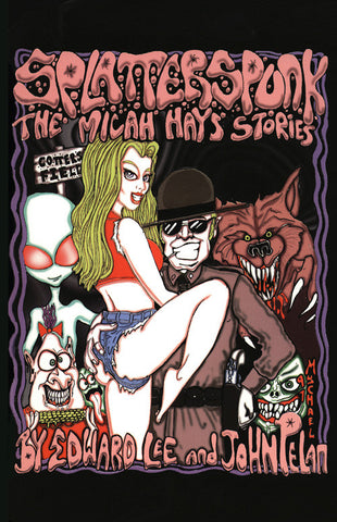 Splatterspunk: The Micah Hays' Stories by Edward Lee & John Pelan (Trade Paperback)