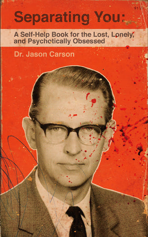 Separating You by Dr. Jason Carson (John Shupeck, Jr.) (Trade Paperback)