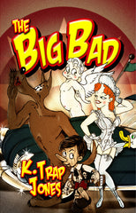 The Big Bad by K. Trap Jones  (Hardcover)