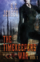 The Timekeepers' War by S.C. Jensen  (Trade Paperback)