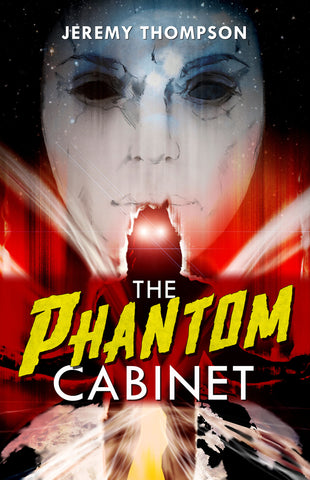 The Phantom Cabinet by Jeremy Thompson  (Trade Paperback)