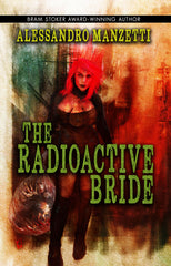 The Radioactive Bride by Alessandro Manzetti (Hardcover)