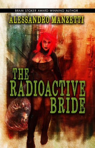 The Radioactive Bride by Alessandro Manzetti (Trade Paperback)