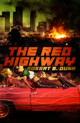 THE RED HIGHWAY by Robert E. Dunn (Hardcover)