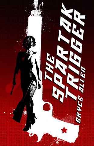The Spartak Trigger by Bryce Allen (Hardcover)