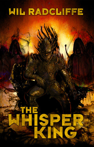 The Whisper King by Wil Radcliffe (Hardcover)
