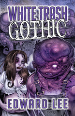 White Trash Gothic by Edward Lee Deluxe Hardcover Slipcase Edition