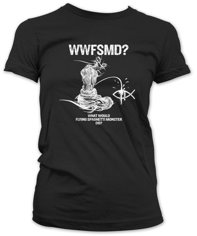 What Would Flying Spaghetti Monster Do? Women's T-Shirt