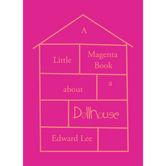 A Little Magenta Book About a Dollhouse by Edward Lee (Hardcover)