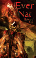 Ever Nat by Edward Lee (Chapbook)