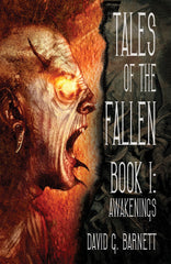 Tales of the Fallen: Book 1 - Awakenings by David G. Barnett (Deluxe)