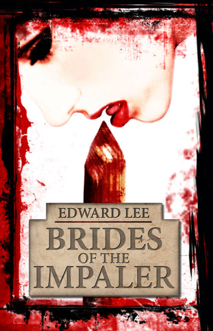 Brides of the Impaler by Edward Lee (Trade Paperback)