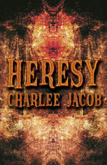 Heresy by Charlee Jacob