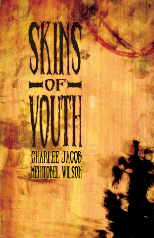 Skins of Youth by Charlee Jacob & Mehitobel Wilson (Trade Paperback)