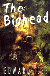 The Bighead by Edward Lee Trade Paperback