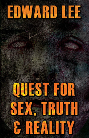 Quest for Sex, Truth & Reality by Edward Lee