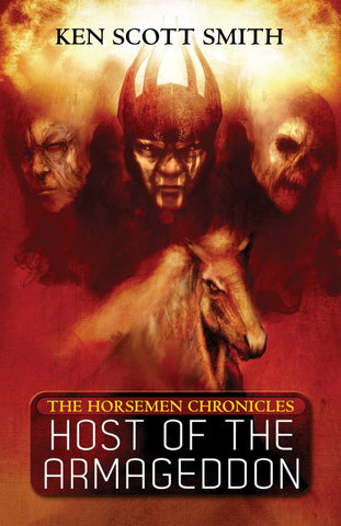 Host of the Armageddon (The Horsemen Chronicles Book 1) by Ken Scott Smith