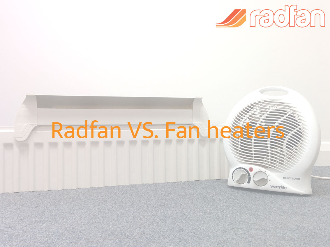 Radfan vs Fan heaters