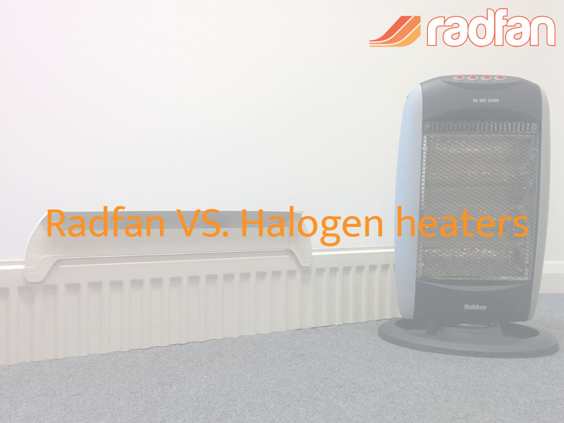 Radfan vs Halogen heaters