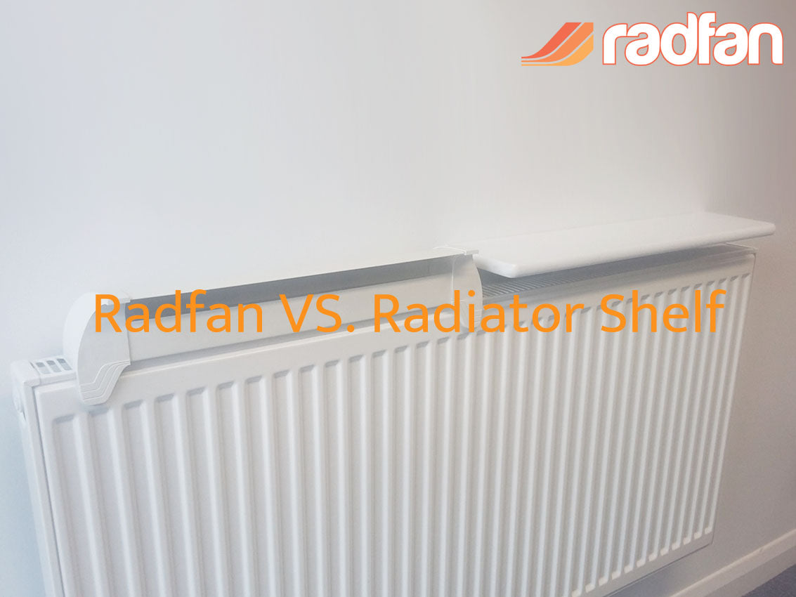 Radfan vs Radiator Shelves