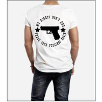 My Rights Don't End Where Your Feelings Begin 2nd Amendment-Screen Print - RAJE
