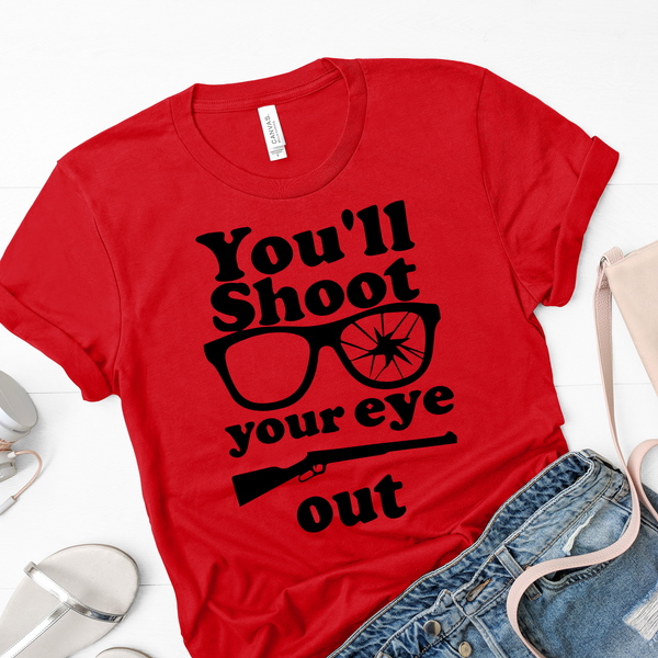 You'll Shoot Your Eye Out Screen Print TRANSFER ONLY