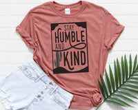 Stay Humble and Kind Screen Print TRANSFER ONLY