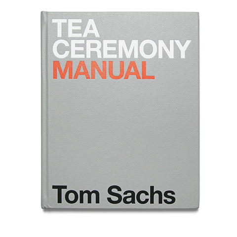 Tea Ceremony Manual by Tom Sachs