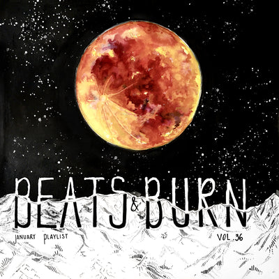 Beats & Burn Vol. 36 - January Playlist