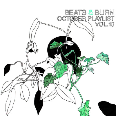 Beats & Burn Vol. 10 - October Playlist