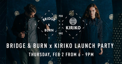 Launch Party | Bridge & Burn x Kiriko