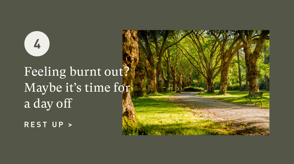 Feeling burnt out? Maybe it's time for a day off