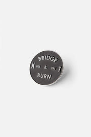 Bridge & Burn Badge Enamel Pin
