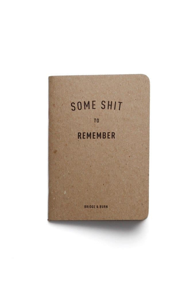 Some Shit To Remember Notebook
