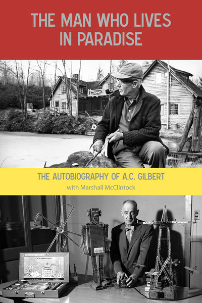 Silver Dollar Press announces the eBook title: The Man Who Lives in Paradise: The Autobiography of A.C. Gilbert