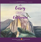 Casey Cruises California: California's Nine National Parks for Kids
