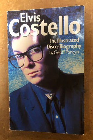 Elvis Costello, The Illustrated Disco/Biography, Geoff Parkyn, 1984