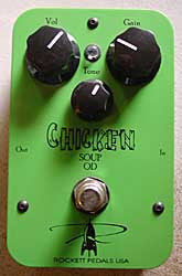 Rockett Pedals USA, Chicken Soup O/D