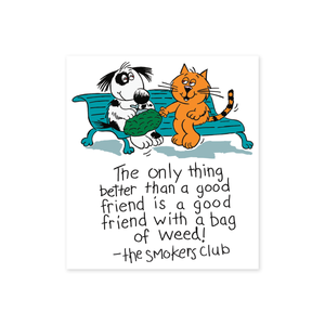 """A Good Friend"" Sticker"