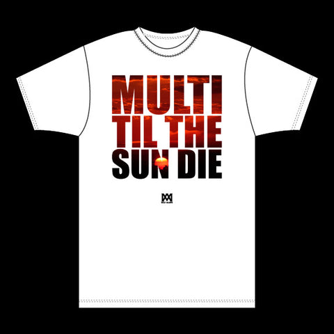"""Multi Till the Sun Dies"" Tee (White)"