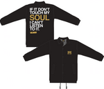 """If It Don't Touch My Soul"" Coach Jacket"