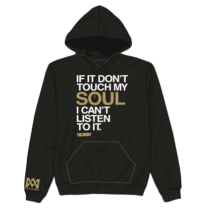 """If It Don't Touch My Soul"" HOODIE"