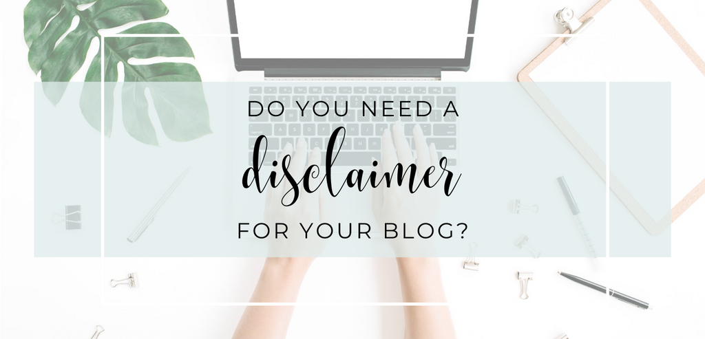 Do You Need a Disclaimer for Your Blog?