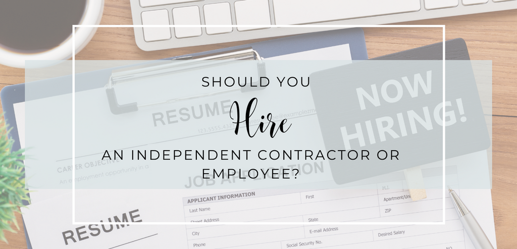 Should You Hire an Independent Contractor or Employee?